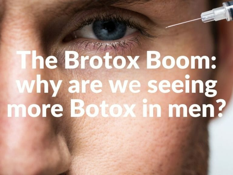 The Brotox Boom: why are we seeing more Botox in men?
